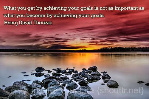 1What-you-get-by-achieving-your-goals-is-not-as-important-as-what-you-become-by-achieving-your-goals