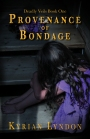 ON SALE NOW! DEADLY VEILS BOOK ONE PROVENANCE OFBONDAGE